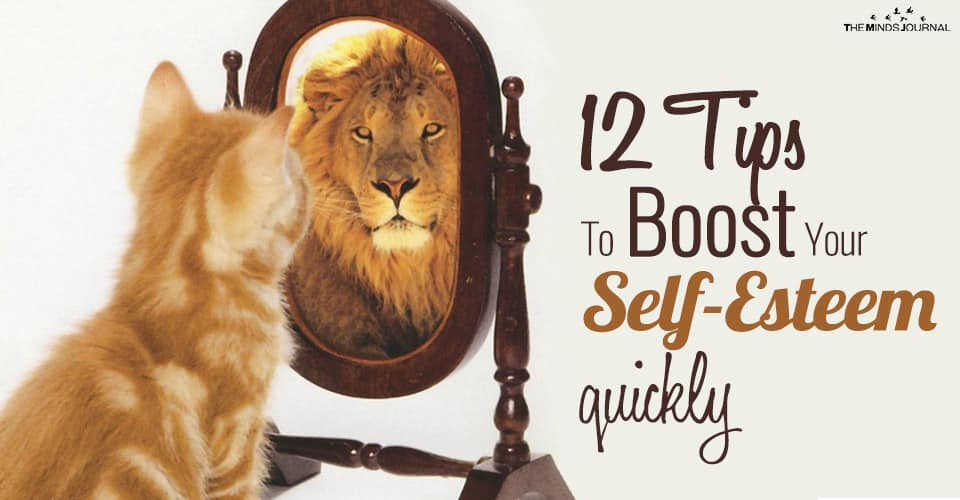 How To Boost Your Self-Esteem Quickly: 12 Simple Tips