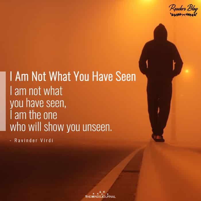 I Am Not What You Have Seen