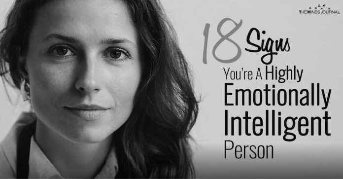 I8 Signs You're A Highly Emotionally Intelligent Person