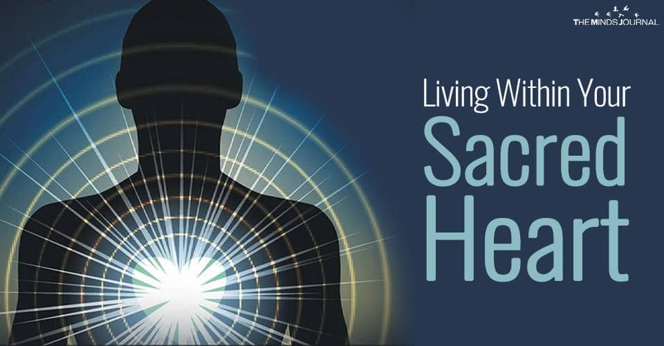 Living Within Your Sacred Heart