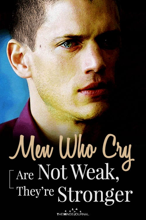 Only Real Men Cry: Men Who Cry Are Not Weak, They Are Stronger