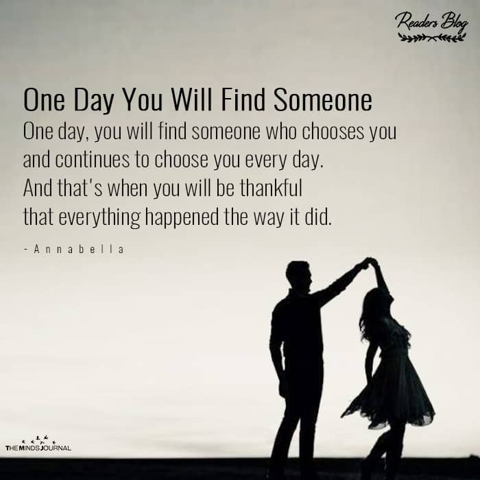 One Day You Will Find Someone
