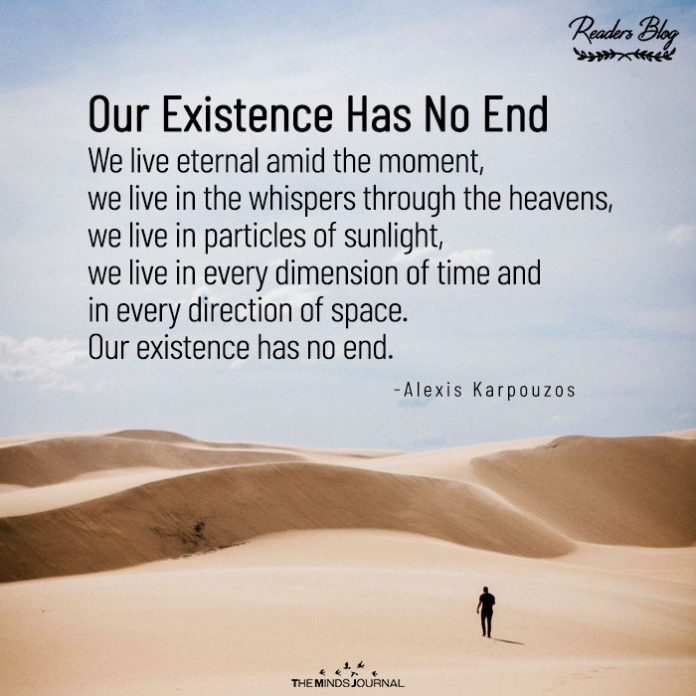 Our Existence Has No End
