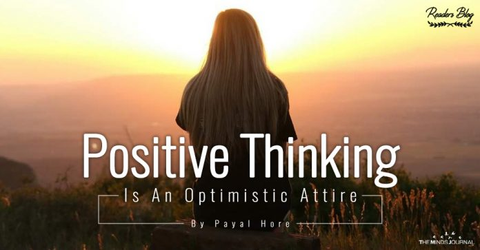 Positive Thinking Is An Optimistic Attire