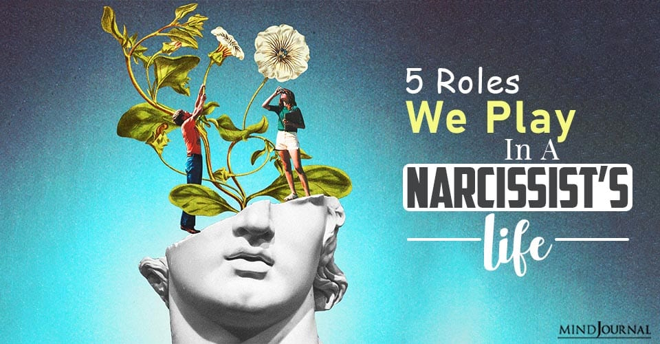 Roles We Play In A Narcissist's Life