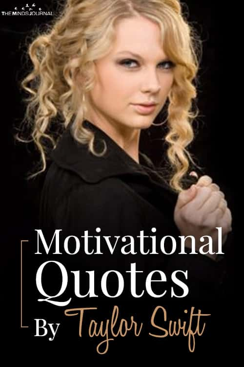 Some Motivational Quotes By Taylor Swift