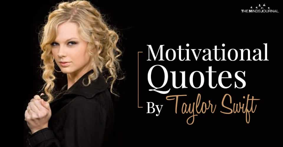 Motivational Quotes By Taylor Swift