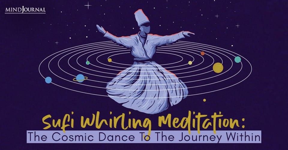 Sufi Whirling Meditation Cosmic Dance Journey