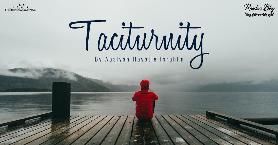 Taciturnity