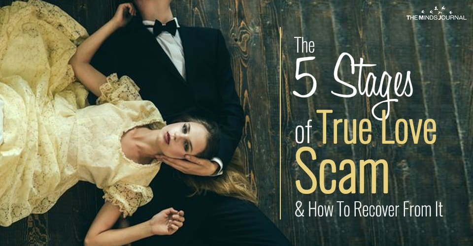 The 5 Stages of True Love Scam and How To Recover From It