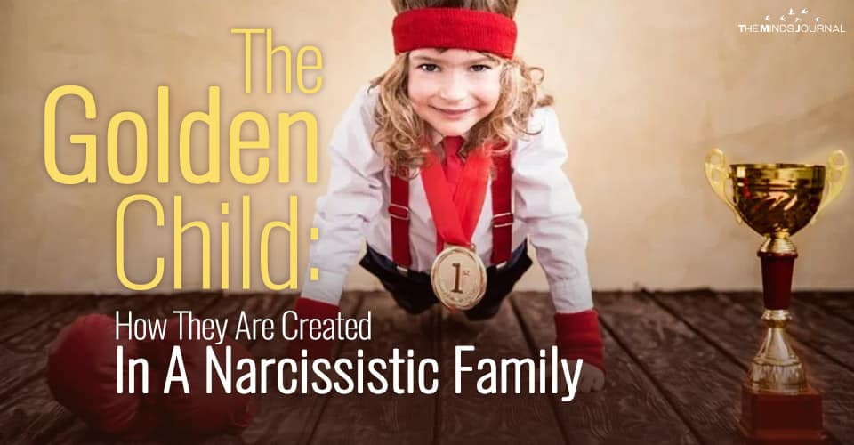 The Golden Child: How They Are Created In A Narcissistic Family