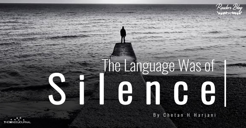 The Language Was of Silence