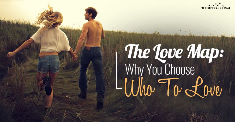 The Love Map: Why You Choose Who You Love