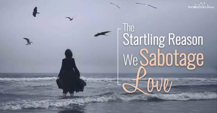 The Startling Reason We Sabotage Love