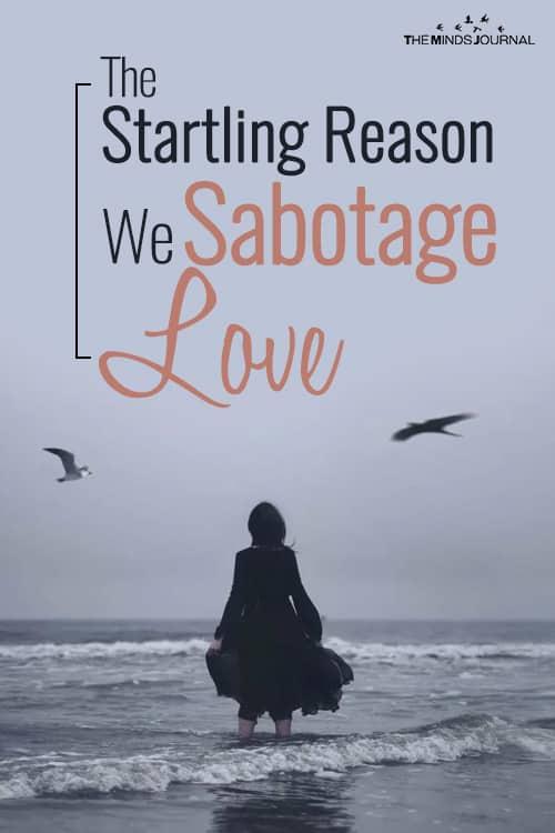 The Startling Reason We Sabotage Love