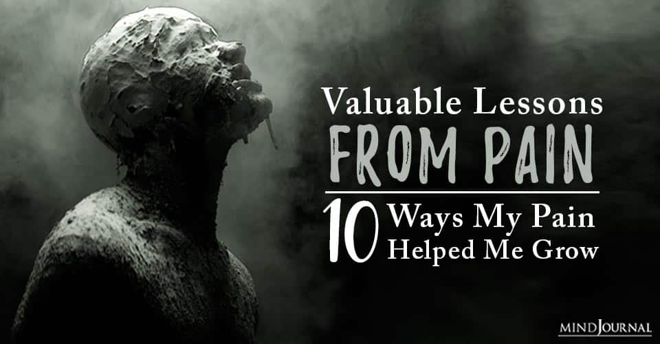 Valuable Lessons From Pain