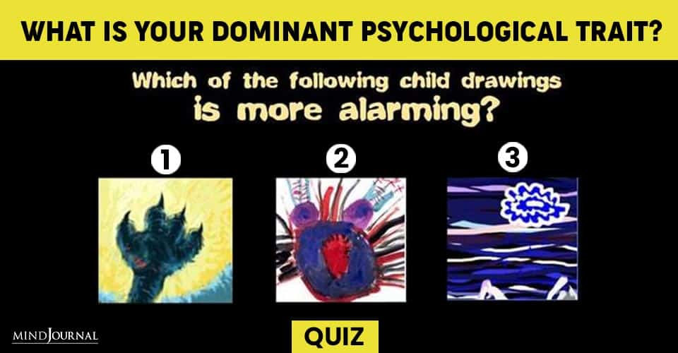 What dominant psychological trait