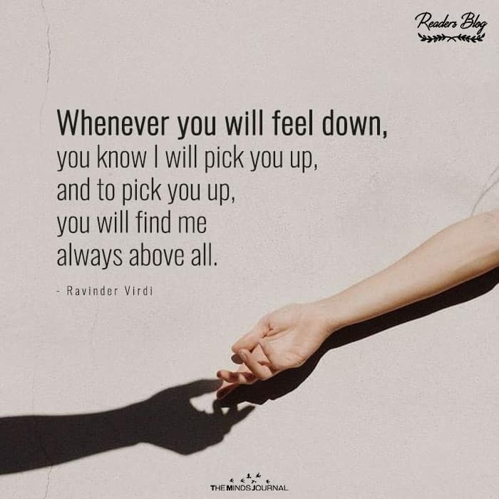 Whenever You Will Feel Down