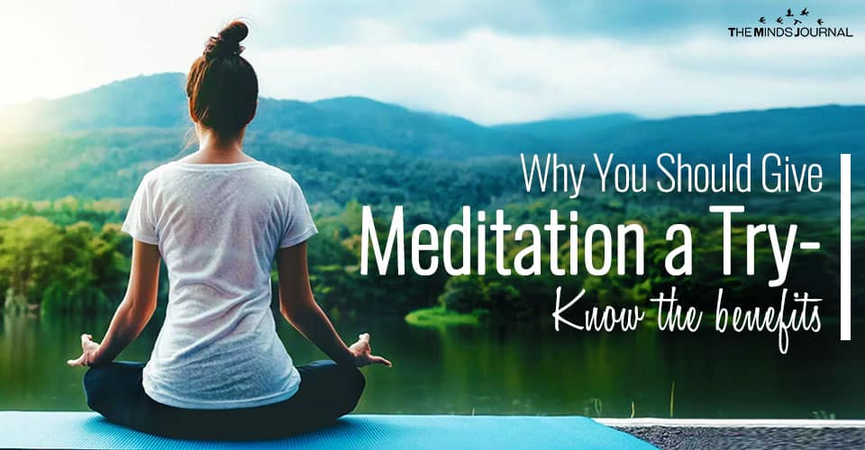 Why You Should Give Meditation a Try- Know the benefits