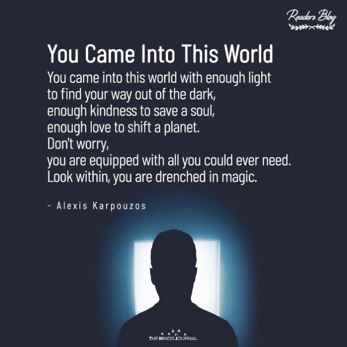 You Came Into This World
