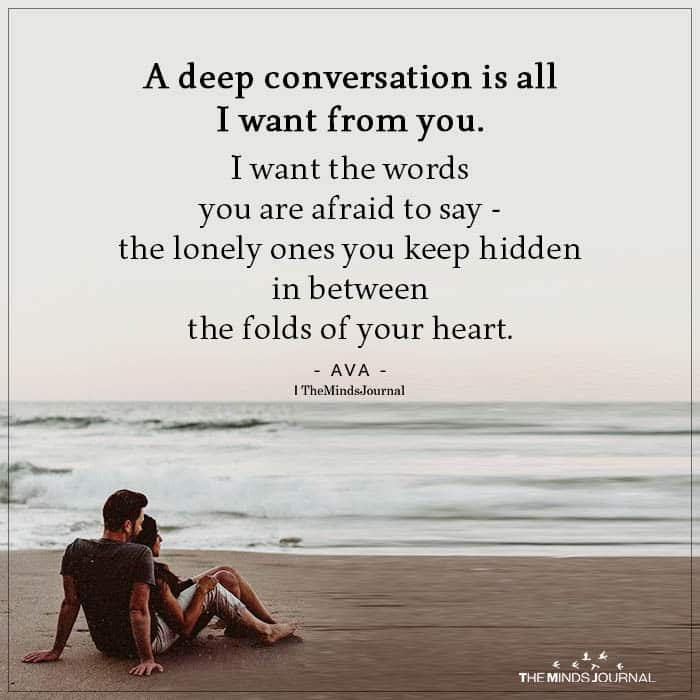 A Deep Conversation is All I Want