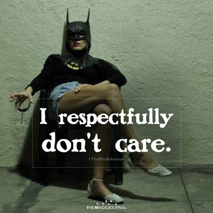 I Respectfully Don't Care