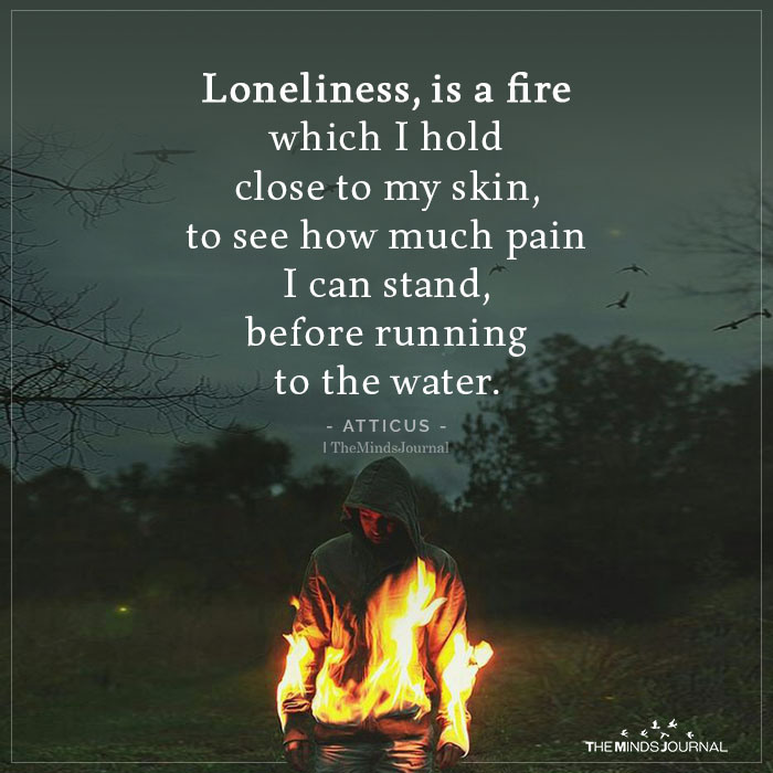 Loneliness Is a Fire