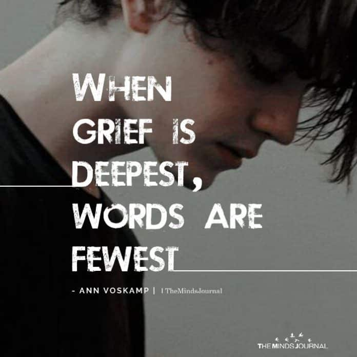 when grief is deepest, words are fewest