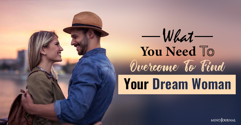 overcome to find your dream woman