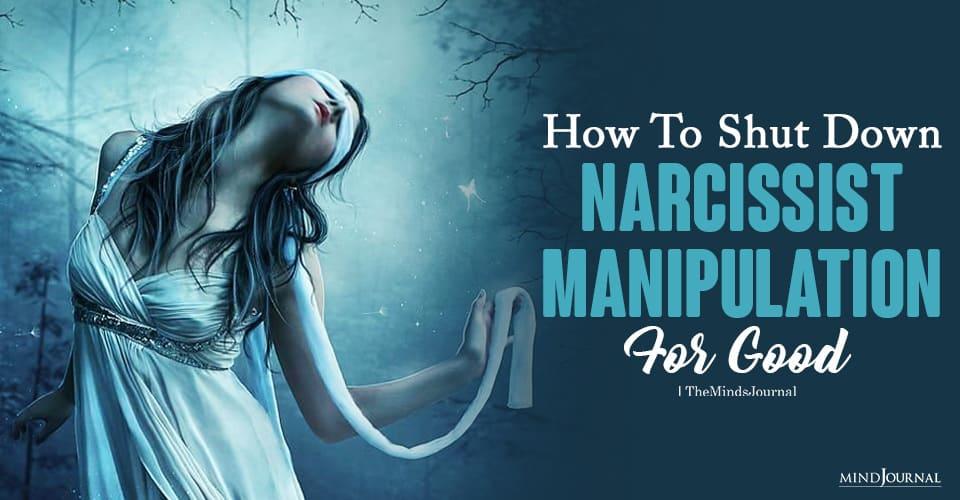 shut down narcissist manipulation