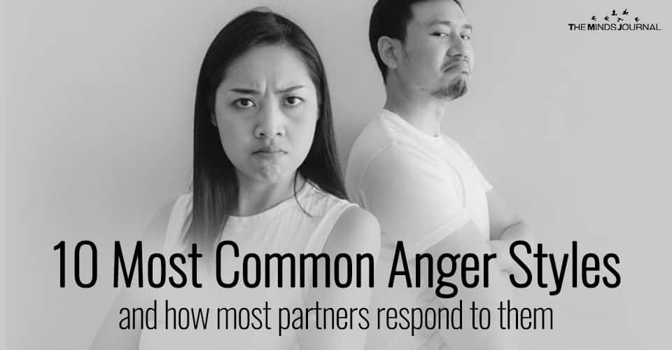 10 Most Common Anger Styles and How Most Partners Respond To Them