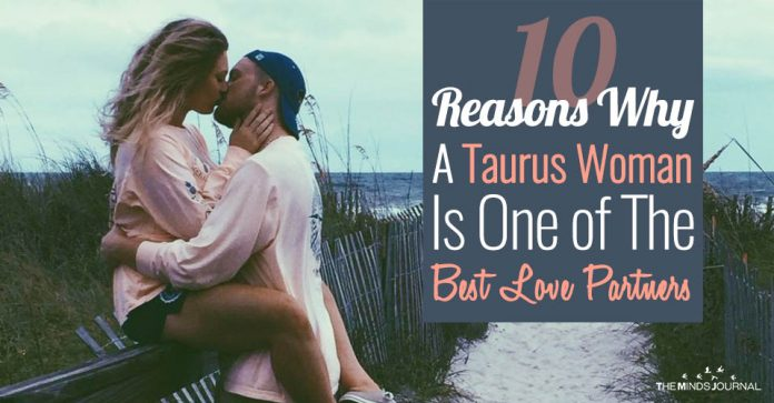 10 Reasons Why Taurus Women Make The Best Love Partners