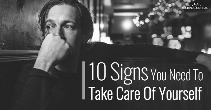 10 Signs You Need To Take Care Of Yourself (And How To Start)