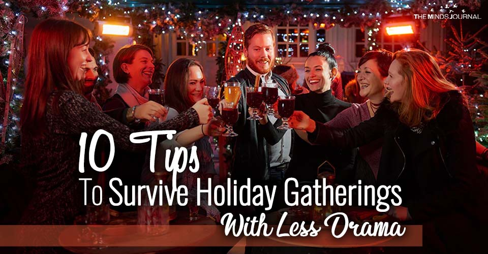 10 Tips To Survive Holiday Gatherings With Less Drama