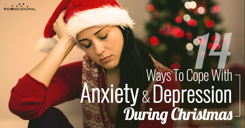 14 Ways To Cope With Anxiety And Depression On Christmas