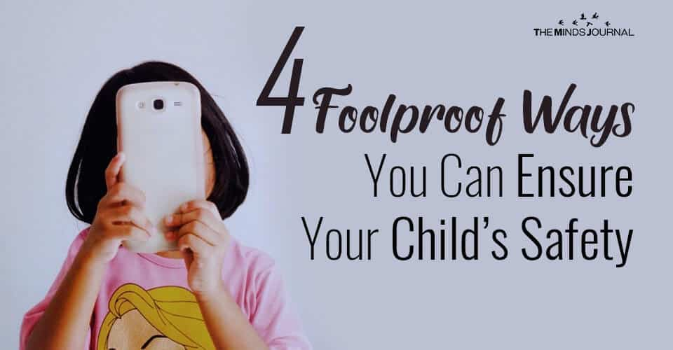 4 Foolproof Ways You Can Ensure Your Child's Safety