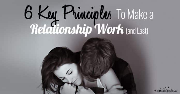6 Key Principles To Make a Relationship Work (and Last)