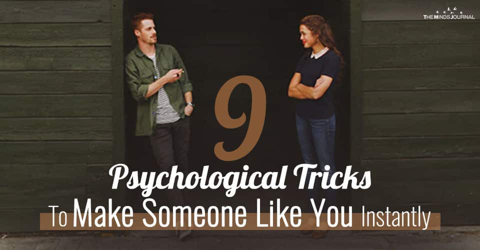 9 Psychological Tricks To Make Someone Like You Instantly