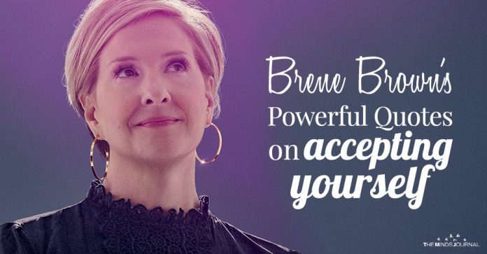 Brene Brown's powerful take on accepting yourself whole-heartedly