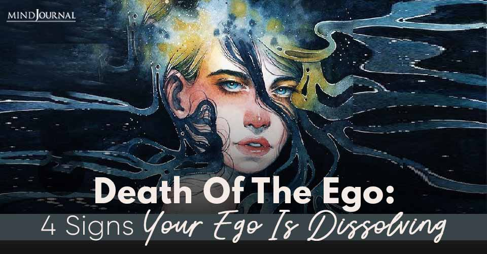 Death of Ego Signs Your Ego Dissolving