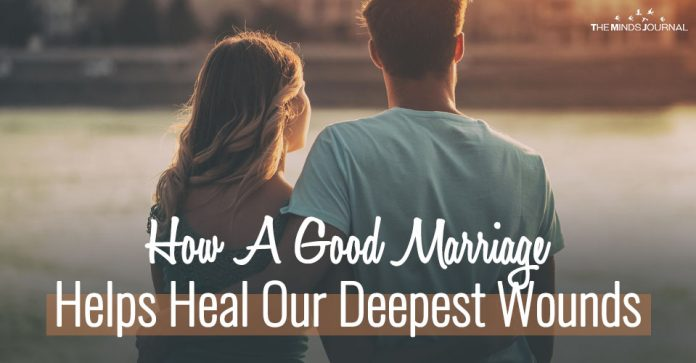 How A Good Marriage Helps Heal Our Deepest Wounds
