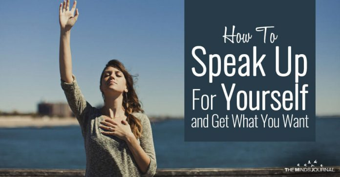 How To Speak Up For Yourself and Get What You Want