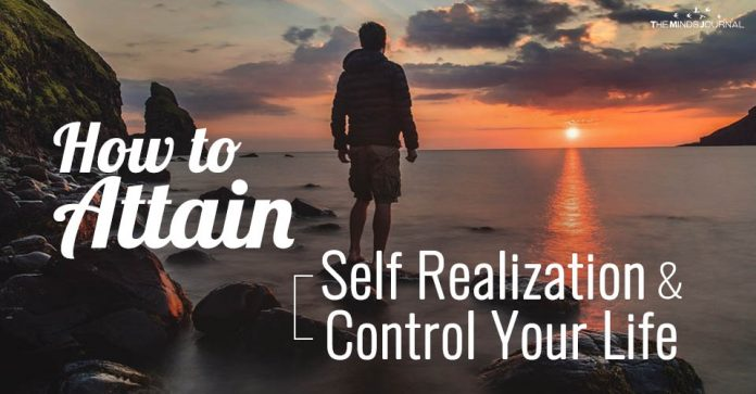 How to Attain Self Realization & Control Your Life