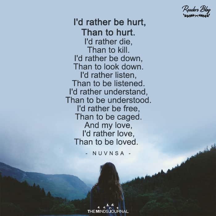 I'd rather be hurt