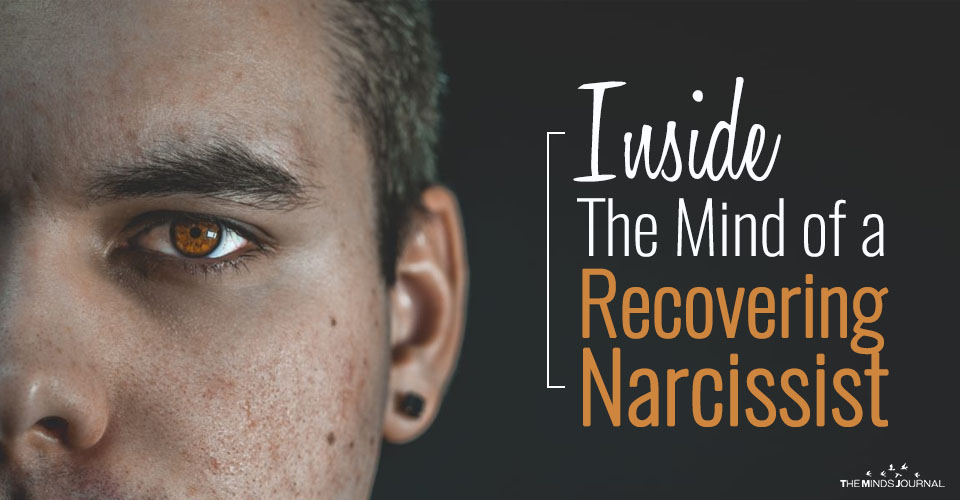 Inside The Mind of a Recovering Narcissist