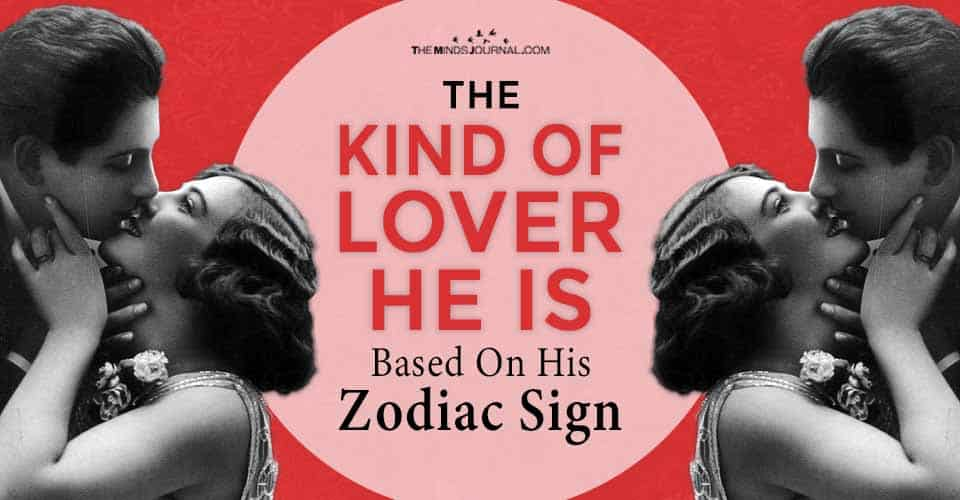 Kind of Lover He Is Zodiac Sign