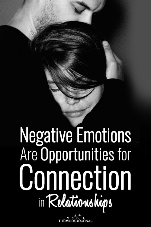 Negative Emotions Are Opportunities for Connection in Relationships