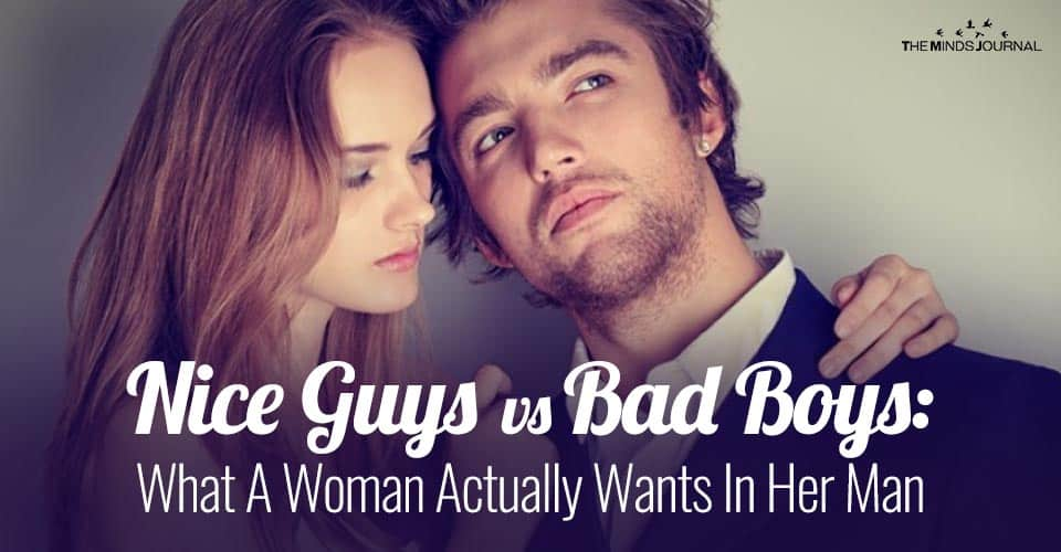 Nice Guys Vs Bad Boys: What A Woman Actually Wants In Her Man