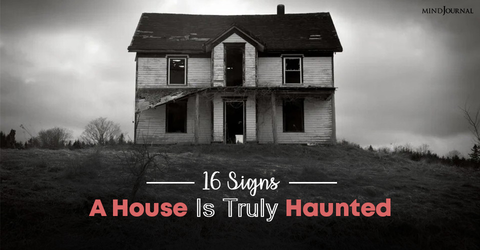 16 Signs A House Is Truly Haunted And What To Do About It