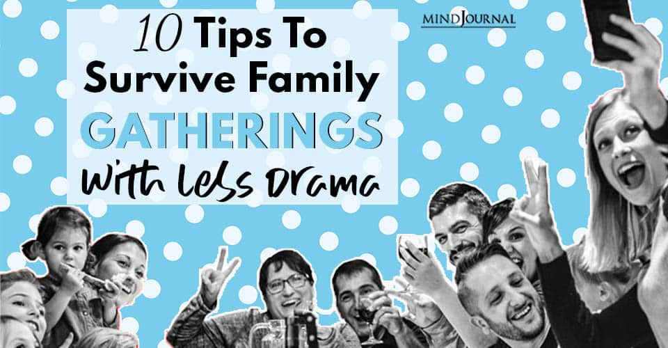 Survive Family Gatherings With Less Drama